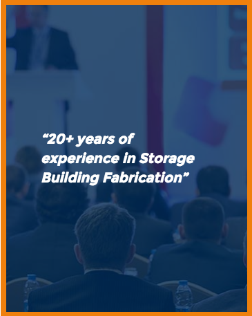 20+ Years of Experience in Storage Building Fabrication