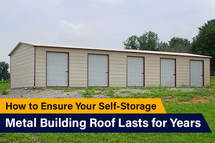 How to Ensure Your Self-Storage Metal Building Roof Lasts for Years